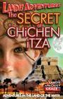 The SECRET AT CHiCHEN iTZA: Landis Adventures Cover Image