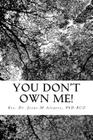 You Don't Own Me!: Learn to cope with after-effects of abuse. Cover Image