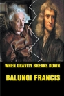 When Gravity Breaks Down Cover Image