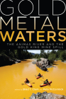 Gold Metal Waters: The Animas River and the Gold King Mine Spill Cover Image