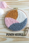 Punch Needle: Essential Guide on Punch Needle for Beginners: Punch Needle Guide Book Cover Image