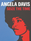 Angela Davis: Seize the Time Cover Image