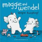 Maggie and Wendel: Imagine Everything! Cover Image