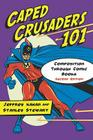 Caped Crusaders 101: Composition Through Comic Books Cover Image