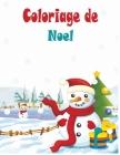 Coloriage de Noel: Coloriage de Noel: Grand Livre de Coloriage pour Enfants de 6 à 12 ans - Grand format A4 -50 illustrations très variée Cover Image