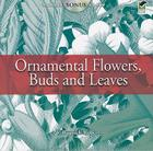 Ornamental Flowers, Buds and Leaves [With CDROM] (Dover Pictorial Archives) Cover Image