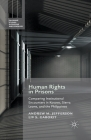 Human Rights in Prisons: Comparing Institutional Encounters in Kosovo, Sierra Leone and the Philippines (Palgrave Studies in Prisons and Penology) Cover Image