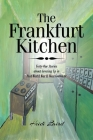 The Frankfurt Kitchen: Forty-One Stories of Growing Up in Post World War II West Germany Cover Image