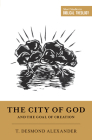 The City of God and the Goal of Creation: