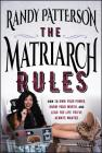 The Matriarch Rules: How to Own Your Power, Know Your Worth, and Lead the Life You've Always Wanted Cover Image