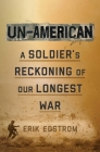 Un-American: A Soldier's Reckoning of Our Longest War Cover Image