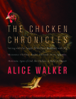 The Chicken Chronicles: Sitting with the Angels Who Have Returned with My Memories: Glorious, Rufus, Gertrude Stein, Splendor, Hortensia, Agne Cover Image