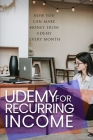 Udemy For Recurring Income: how you can make money from Udemy every month Cover Image