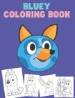 bluey coloring book: bluey coloring book for kids Cover Image