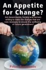 An Appetite For Change?: Are Governments, Society and Farmers willing to make the changes that are now necessary to ensure the wellbeing of fut Cover Image