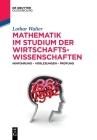 Mathematik Im Studium Der Wirtschaftswissenschaften: Hinführung - Vorlesungen - Prüfung Cover Image