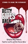 Betty Bites Back: Stories to Scare the Patriarchy Cover Image
