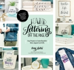 Hand Lettering Off the Page: Easy Projects to Create Beautiful Décor, Apparel and Gifts Cover Image