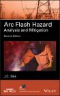ARC Flash Hazard Analysis and Mitigation Cover Image