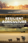 Resilient Agriculture: Cultivating Food Systems for a Changing Climate Cover Image