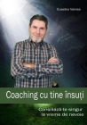 Coaching cu tine însuți: Consiliază-te singur la vreme de nevoie Cover Image
