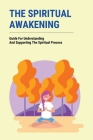 The Spiritual Awakening: Guide For Understanding And Supporting The Spiritual Process: Social Transcendence Cover Image