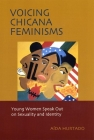 Voicing Chicana Feminisms: Young Women Speak Out on Sexuality and Identity (Qualitative Studies in Psychology #1) Cover Image