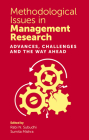 Methodological Issues in Management Research: Advances, Challenges and the Way Ahead Cover Image