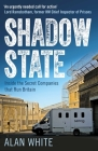 Shadow State: Inside the Secret Companies that Run Britain Cover Image