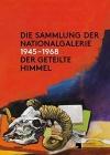 Die Sammlung der Nationalgalerie 1945-1968: Der geteilte Himmel Cover Image