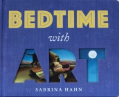 Bedtime with Art (Sabrina Hahn's Art & Concepts for Kids) Cover Image