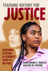 Teaching History for Justice: Centering Activism in Students' Study of the Past Cover Image
