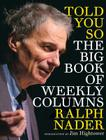 Told You So: The Big Book of Weekly Columns Cover Image