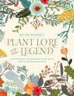 Plant Lore and Legend: The Wisdom and Wonder of Plants and Flowers Revealed Cover Image