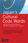 Japan's Cultural Code Words: 233 Key Terms That Explain the Attitudes and Behavior of the Japanese Cover Image
