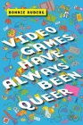 Video Games Have Always Been Queer (Postmillennial Pop) Cover Image