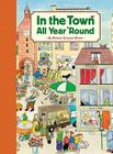 In the Town All Year 'Round: (Illustrated Classics for Kids, Illustrated Kids Books, Early Readers Book) Cover Image