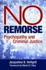 No Remorse: Psychopathy and Criminal Justice Cover Image