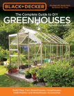 Black & Decker The Complete Guide to DIY Greenhouses, Updated 2nd Edition: Build Your Own Greenhouses, Hoophouses, Cold Frames & Greenhouse Accessories (Black & Decker Complete Guide) Cover Image