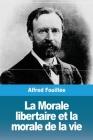 La Morale libertaire et la morale de la vie Cover Image