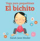 El bichito: Yoga para pequeñines Cover Image
