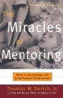 The Miracles of Mentoring: How to Encourage and Lead Future Generations Cover Image