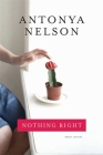 Nothing Right: Short Stories Cover Image
