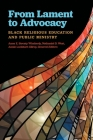 From Lament to Advocacy: Black Religious Education and Public Ministry Cover Image