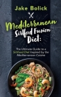 Mediterranean Sirtfood Fusion Diet The Ultimate Guide to a Sirtfood Diet Inspired by the Mediterranean Cuisine Cover Image