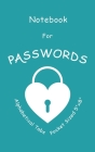 Notebook For Passwords: The Password Book with Alphabet Tabs - Keep Track Of Web Addresses Usernames Passwords In One Easy & Organized Logbook Cover Image