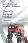 Manual de Múltiples Víctimas: Ataques terroristas, atentados y accidentes Cover Image