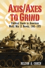 Axis/Axes to Grind: Political Slants in American World War II Novels, 1945-1975 Cover Image