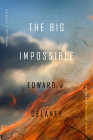 The Big Impossible: Novellas + Stories Cover Image