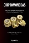 Criptomonedas: Una guía completa para invertir en bitcoin, altcoin, litecoin y más (Guía para entender el litecoin, bitcoin y más.) Cover Image